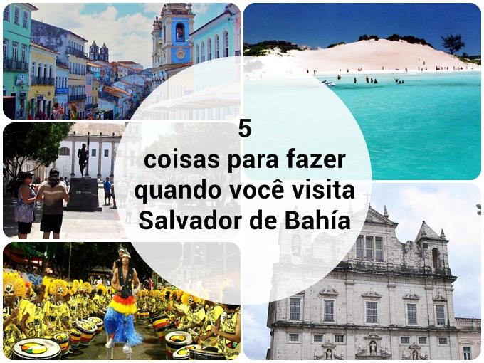 5 coisas para fazer quando você visita Salvador de Bahía
