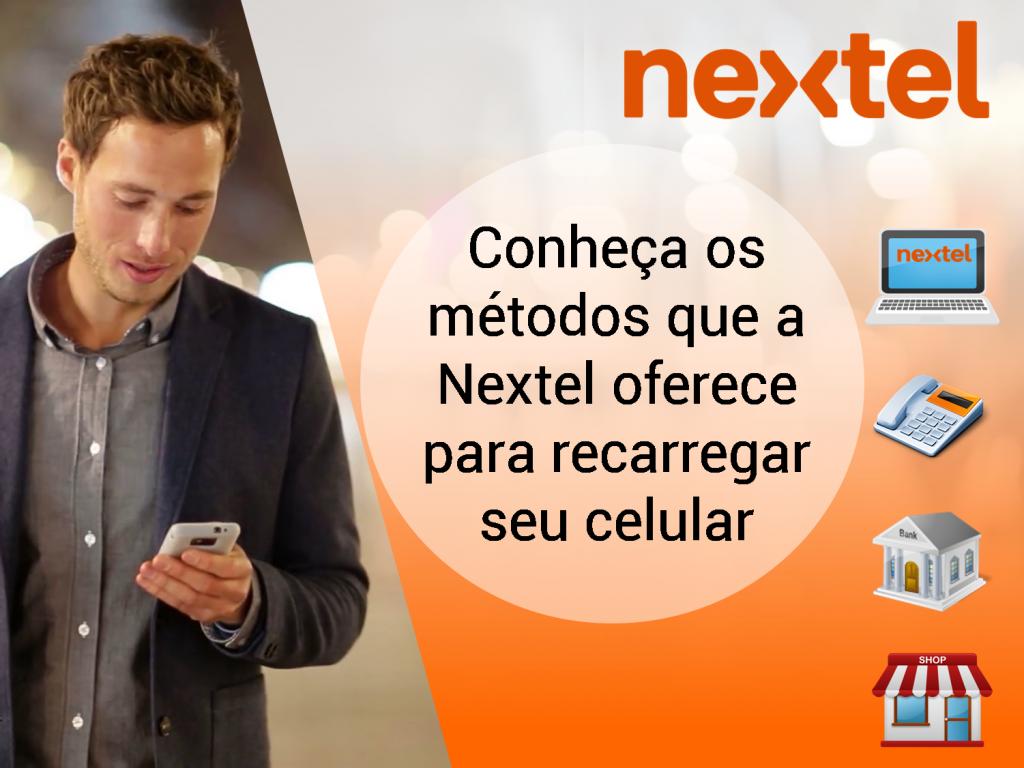 Conheça os métodos que a Nextel oferece para recarregar seu celular