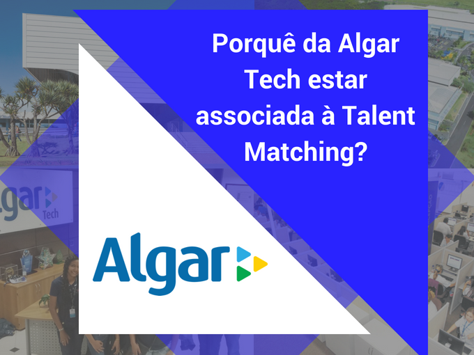 Porquê da Algar Tech estar associada à Talent Matching?