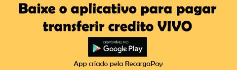Baixe o aplicativo para transferir credito Vivo
