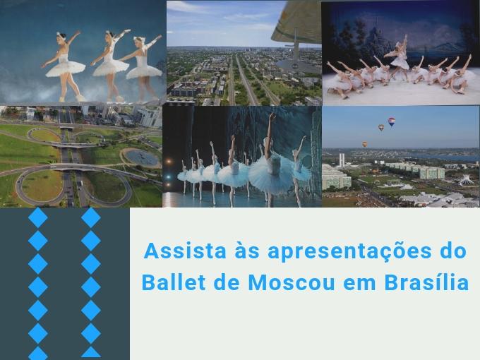 Assista às apresentações do Ballet de Moscou em Brasília