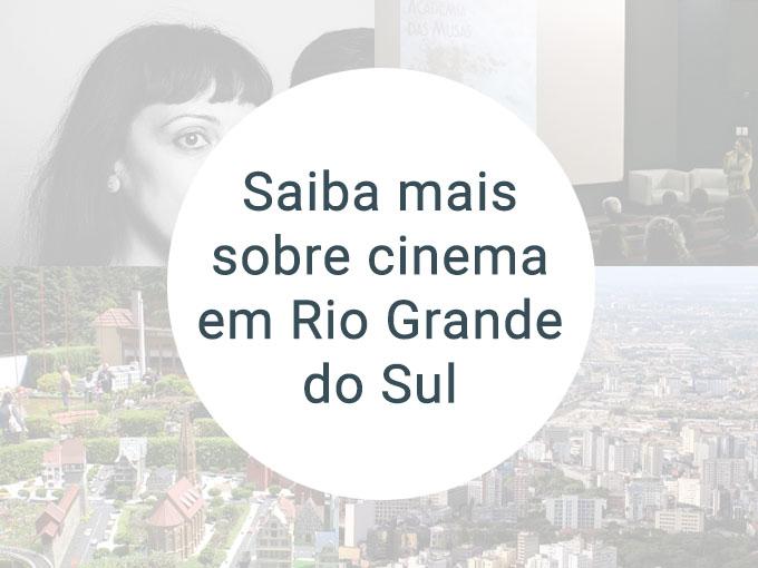 Descubra o cinema em Rio Grande do Sul