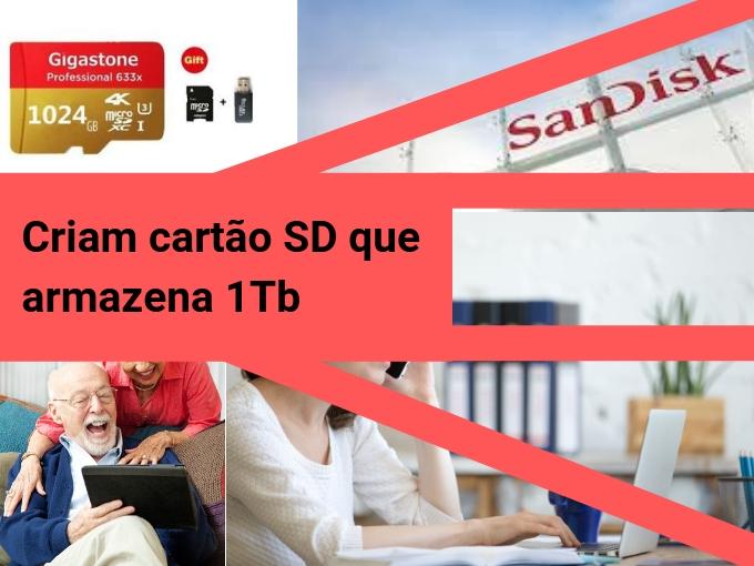 Criam cartão SD que armazena 1Tb