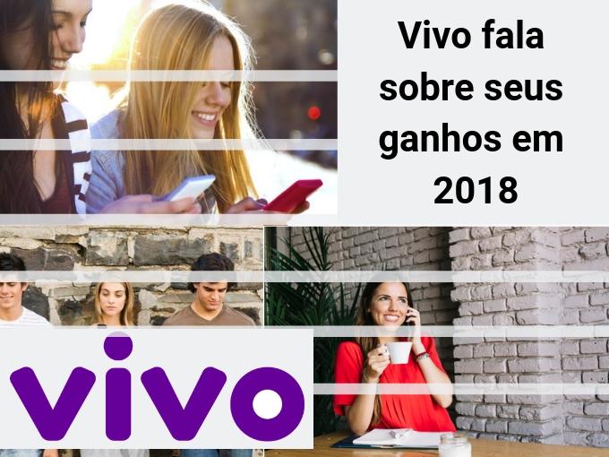 Vivo fala sobre seus ganhos em 2018