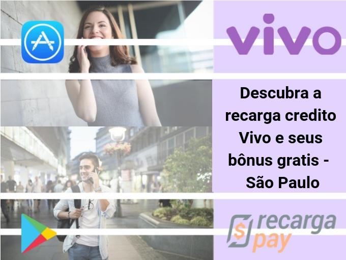 Descubra a Recarga credito Vivo e seus bônus gratis - São Paulo