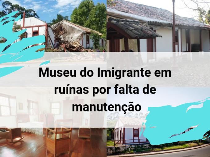 Museu do Imigrante em ruínas por falta de manutenção