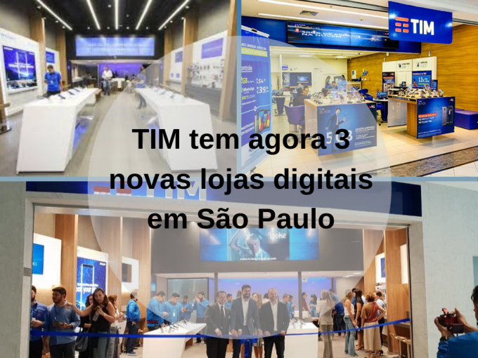 TIM tem agora 3 novas lojas digitais em São Paulo