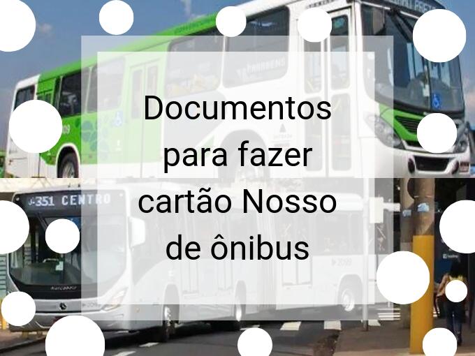 Quais documentos precisa para fazer cartão Nosso de ônibus?