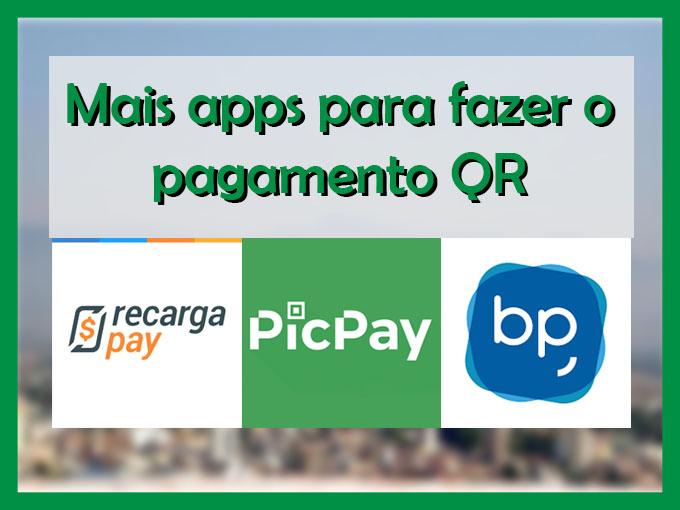 Mais apps para fazer o pagamento QR