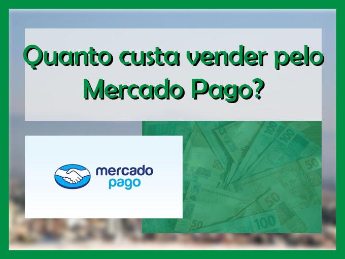 Quanto custa vender pelo Mercado Pago?