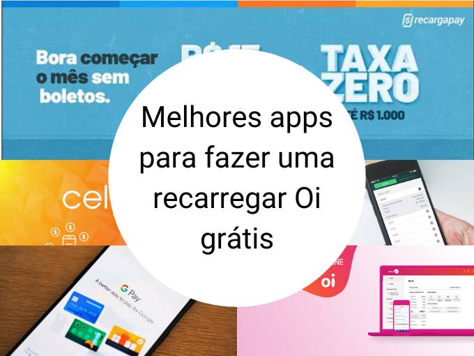 Melhores apps para fazer uma recarregar Oi grátis no Brasil