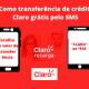 Como transferência de credito Claro gratis pelo SMS